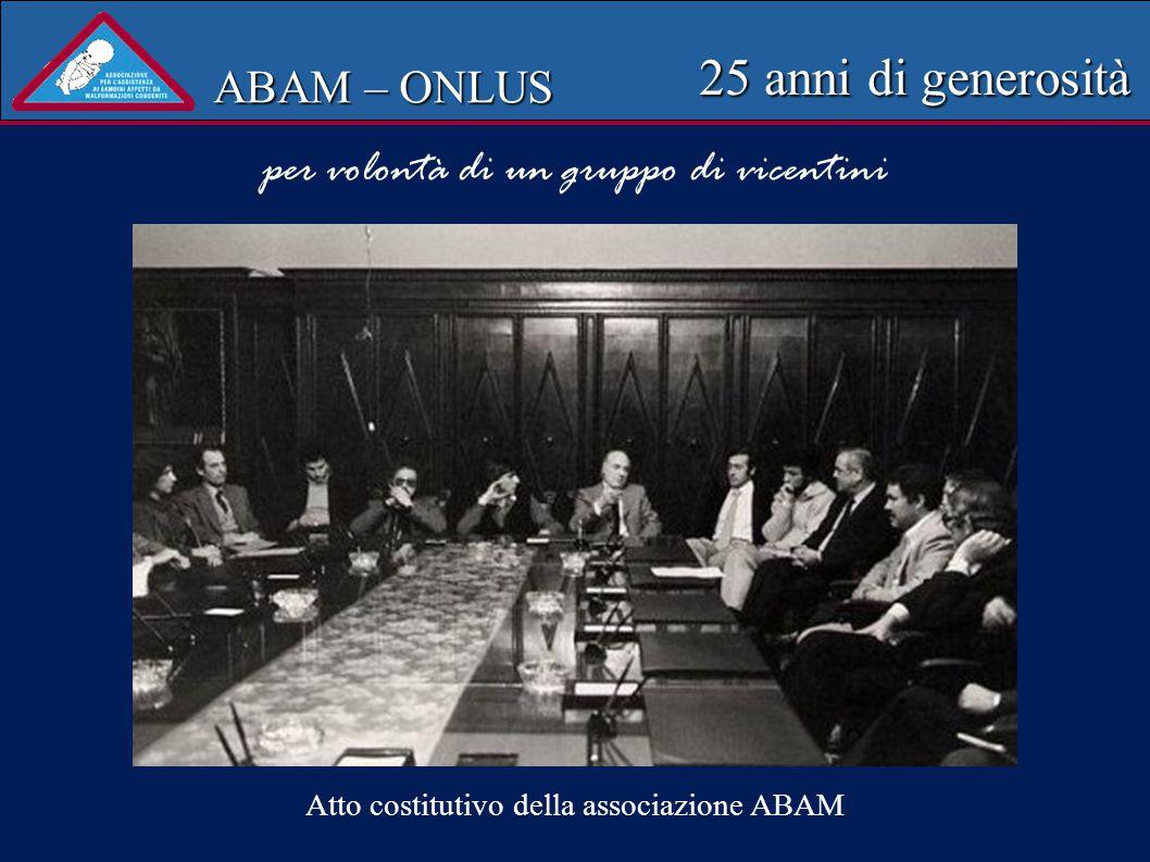 ABAM – ONLUS 25 anni di generosità Atto costitutivo della associazione ABAM