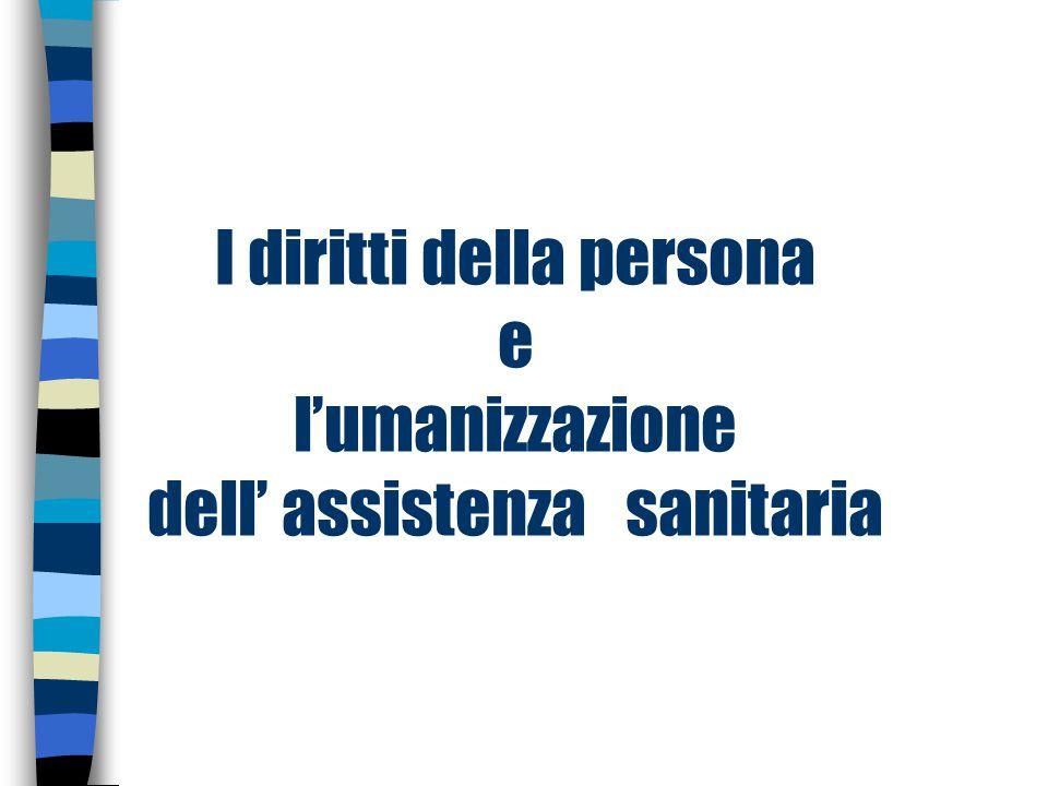 I diritti della persona e l'umanizzazione dell' assistenza sanitaria