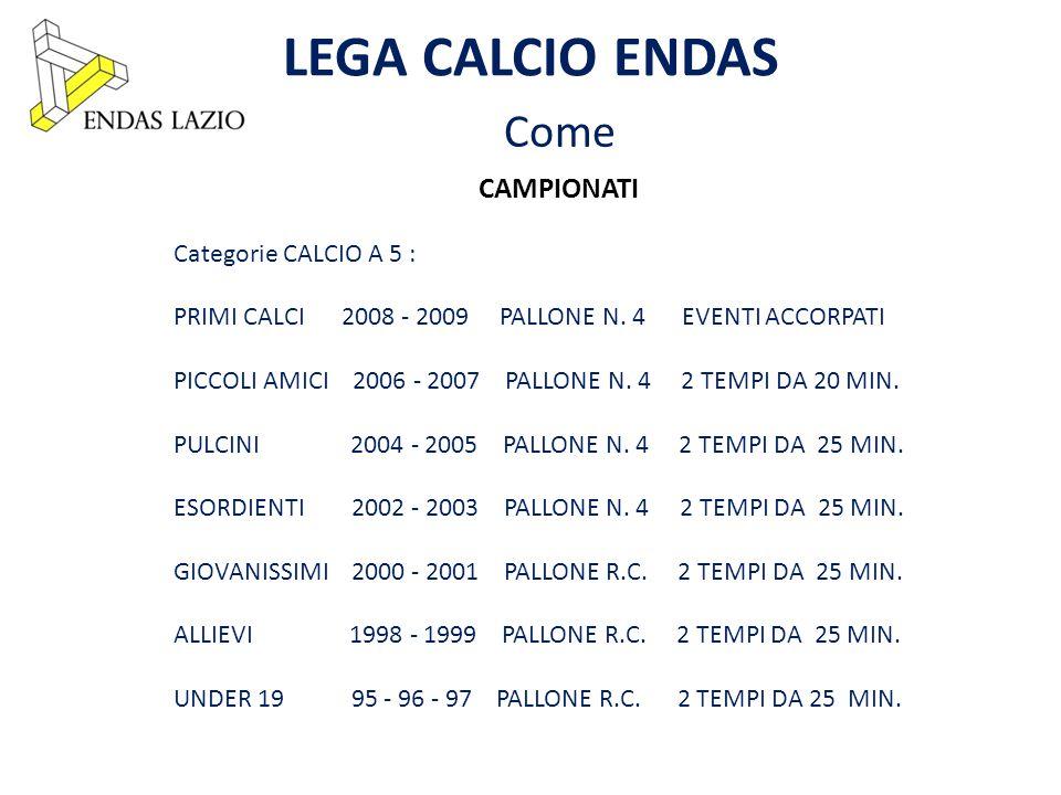 LEGA CALCIO ENDAS Come CAMPIONATI Categorie CALCIO A 5 : PRIMI CALCI 2008 - 2009 PALLONE N.