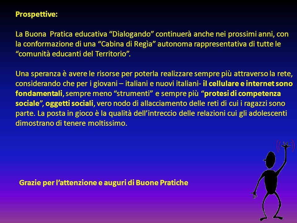 """Prospettive: La Buona Pratica educativa """"Dialogando"""" continuerà anche nei prossimi anni, con la conformazione di una """"Cabina di Regìa"""" autonoma rappre"""