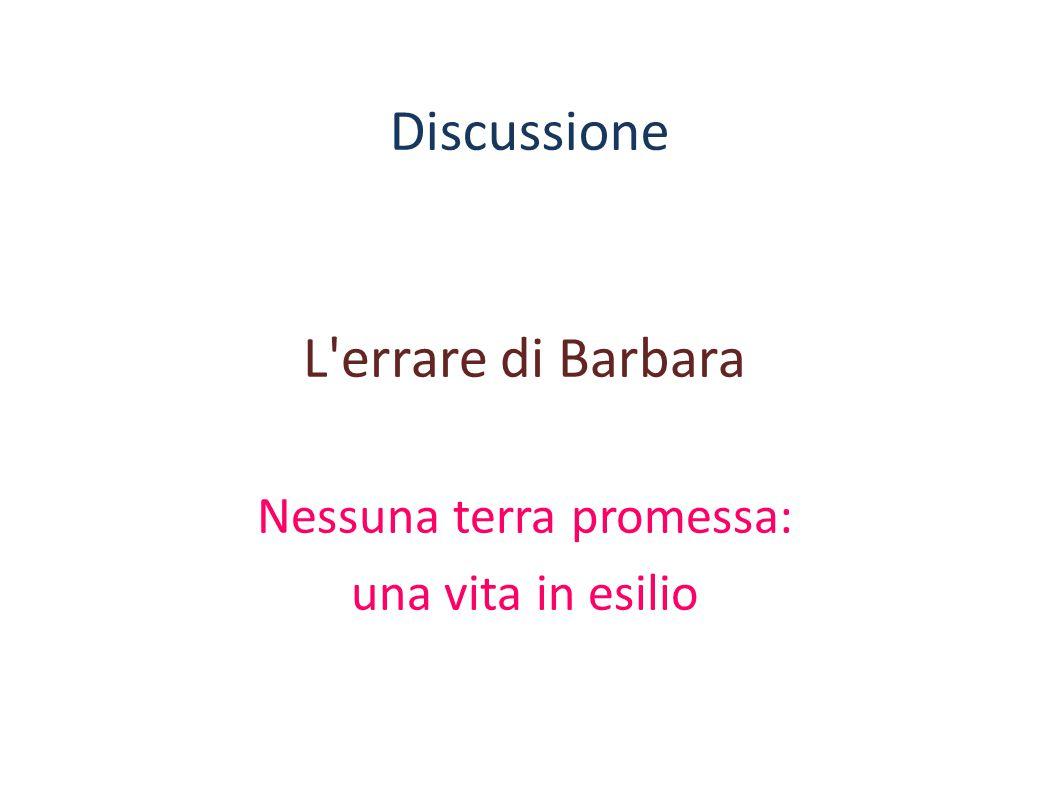 Discussione L'errare di Barbara Nessuna terra promessa: una vita in esilio