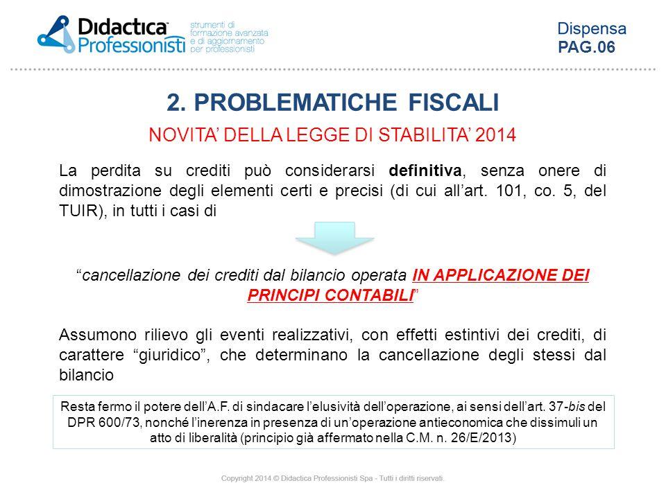 La perdita su crediti può considerarsi definitiva, senza onere di dimostrazione degli elementi certi e precisi (di cui all'art. 101, co. 5, del TUIR),
