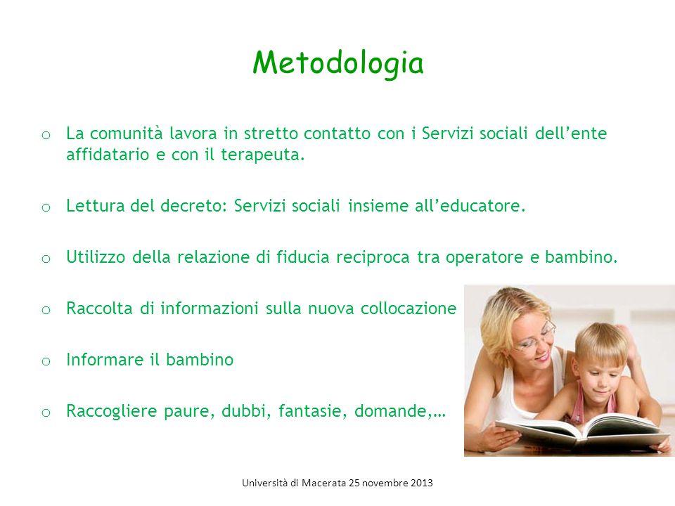 Metodologia o La comunità lavora in stretto contatto con i Servizi sociali dell'ente affidatario e con il terapeuta.