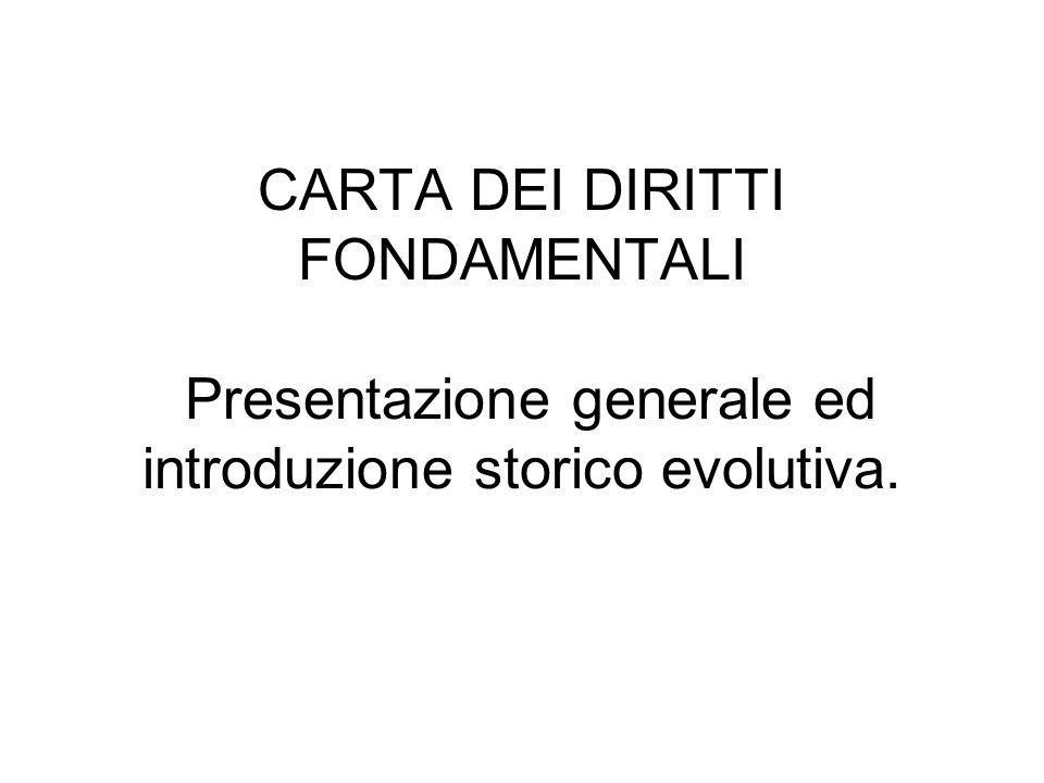 CARTA DEI DIRITTI FONDAMENTALI Presentazione generale ed introduzione storico evolutiva.