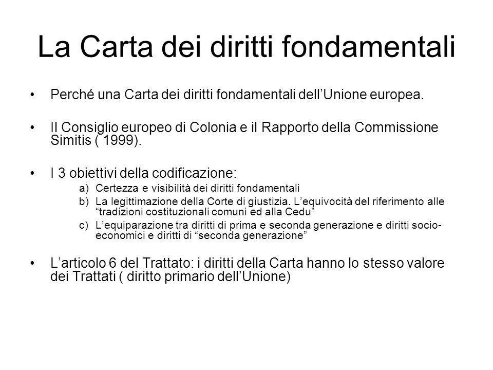 La Carta dei diritti fondamentali Perché una Carta dei diritti fondamentali dell'Unione europea. Il Consiglio europeo di Colonia e il Rapporto della C