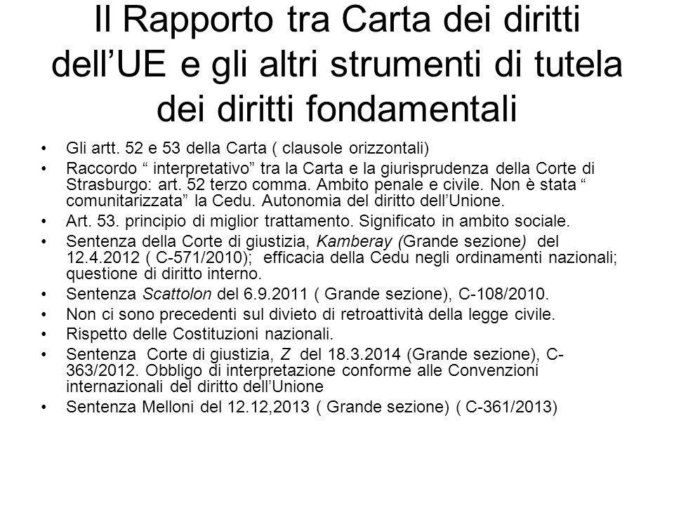 Il Rapporto tra Carta dei diritti dell'UE e gli altri strumenti di tutela dei diritti fondamentali Gli artt. 52 e 53 della Carta ( clausole orizzontal