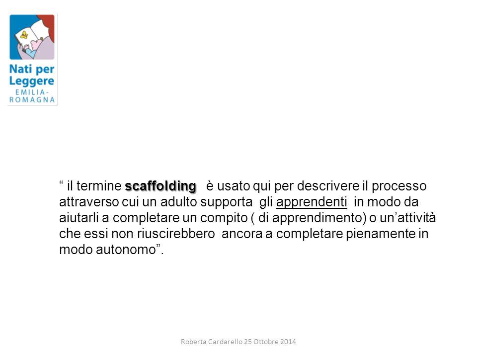 scaffolding il termine scaffolding è usato qui per descrivere il processo attraverso cui un adulto supporta gli apprendenti in modo da aiutarli a completare un compito ( di apprendimento) o un'attività che essi non riuscirebbero ancora a completare pienamente in modo autonomo .