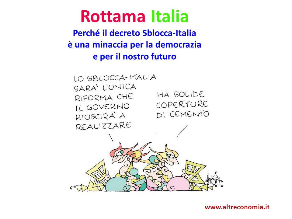 www.altreconomia.it Rottama Italia Perché il decreto Sblocca-Italia è una minaccia per la democrazia e per il nostro futuro