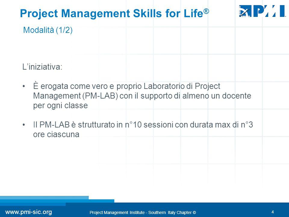 5 www.pmi-sic.org Project Management Institute - Southern Italy Chapter © Prima dell'avvio del PM-LAB sono previste n°2 sessioni con durata max di n°3 ore ciascuna.