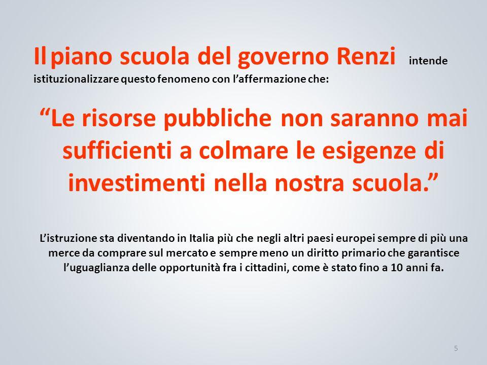 """5 Il piano scuola del governo Renzi intende istituzionalizzare questo fenomeno con l'affermazione che: """"Le risorse pubbliche non saranno mai sufficie"""