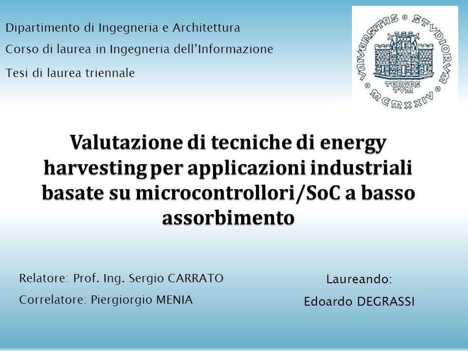 Dipartimento di Ingegneria e Architettura Corso di laurea in Ingegneria dell'Informazione Tesi di laurea triennale Relatore: Prof. Ing. Sergio CARRATO