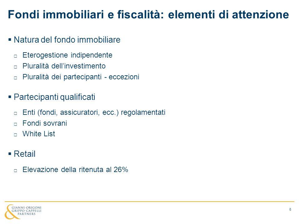 Fondi immobiliari e fiscalità: elementi di attenzione  Natura del fondo immobiliare □ Eterogestione indipendente □ Pluralità dell'investimento □ Plur