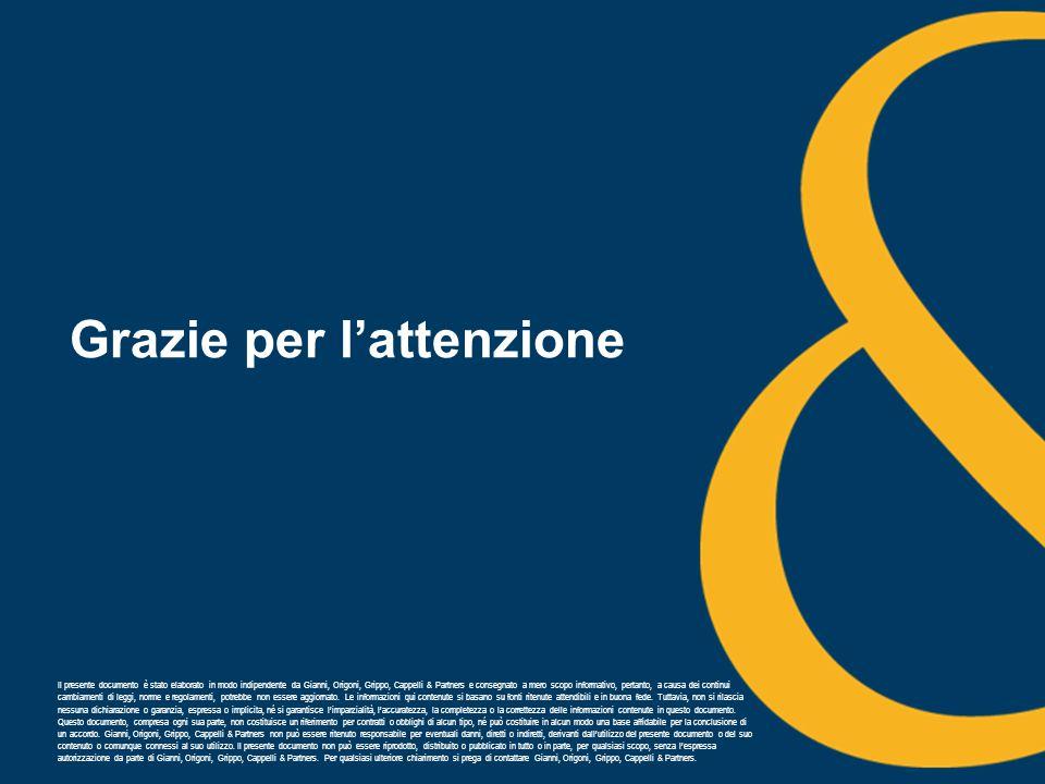 Il presente documento è stato elaborato in modo indipendente da Gianni, Origoni, Grippo, Cappelli & Partners e consegnato a mero scopo informativo, pe
