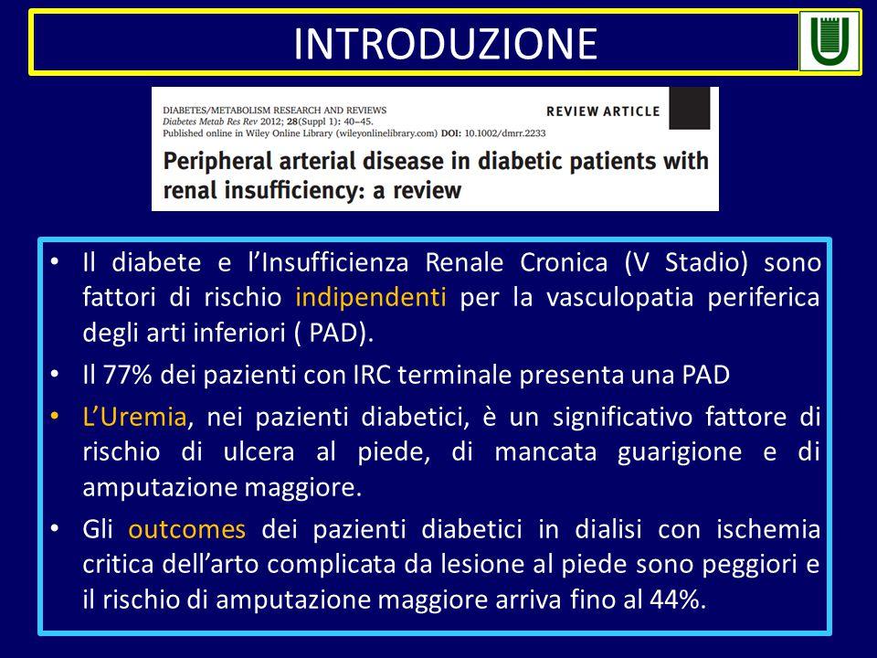 Il diabete e l'Insufficienza Renale Cronica (V Stadio) sono fattori di rischio indipendenti per la vasculopatia periferica degli arti inferiori ( PAD).