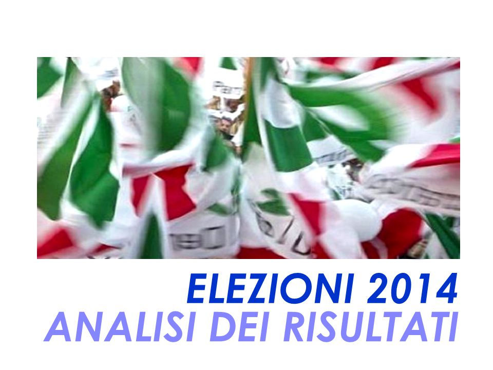 ANALISI DEI RISULTATI ELEZIONI 2014