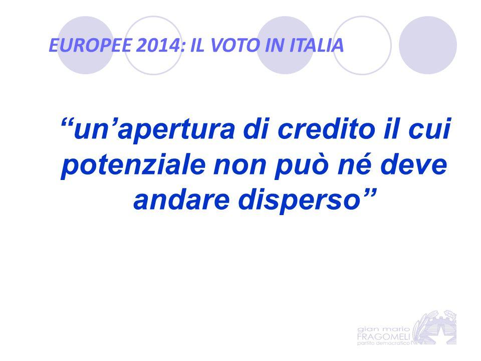 EUROPEE 2014: IL VOTO IN ITALIA un'apertura di credito il cui potenziale non può né deve andare disperso