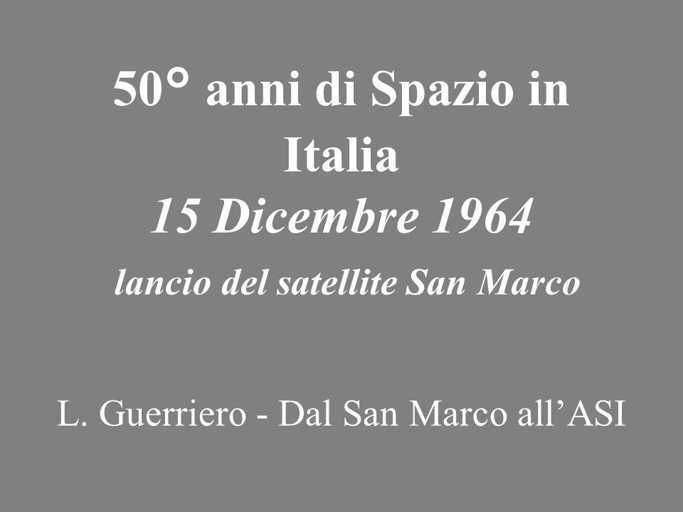 50° anni di Spazio in Italia 15 Dicembre 1964 lancio del satellite San Marco L.