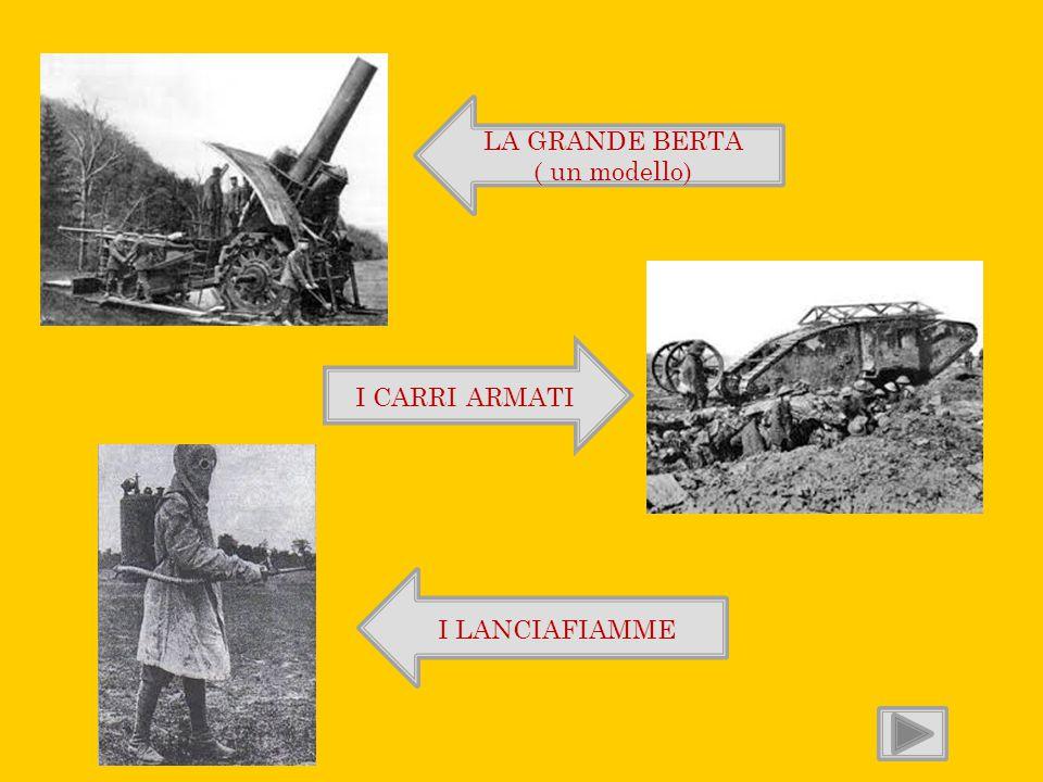 LA GRANDE BERTA ( un modello) I CARRI ARMATI I LANCIAFIAMME