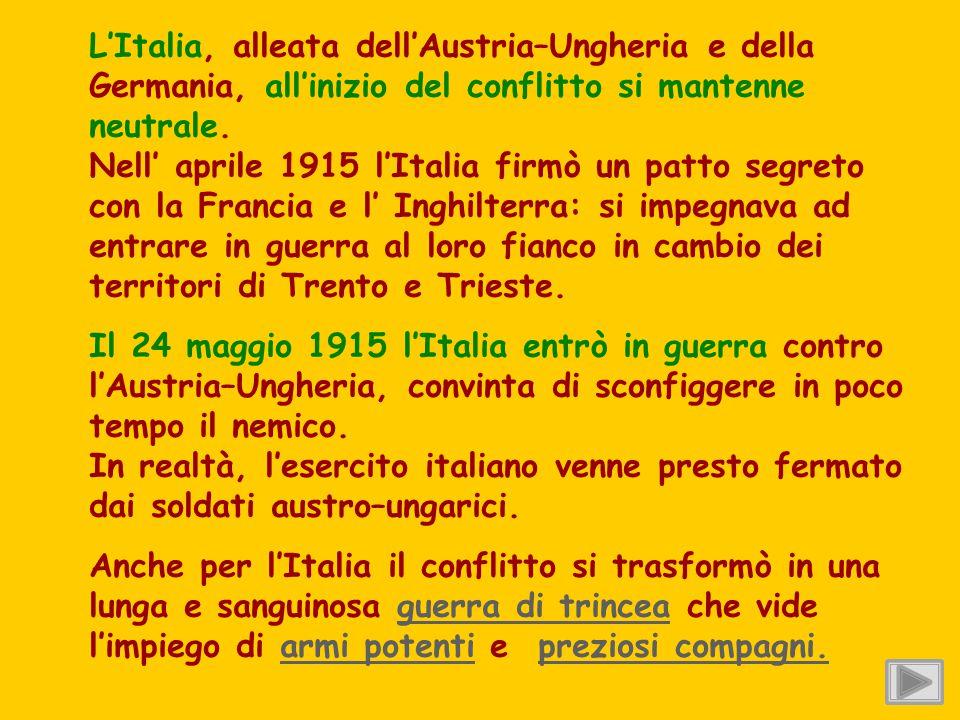 L'Italia, alleata dell'Austria–Ungheria e della Germania, all'inizio del conflitto si mantenne neutrale. Nell' aprile 1915 l'Italia firmò un patto seg