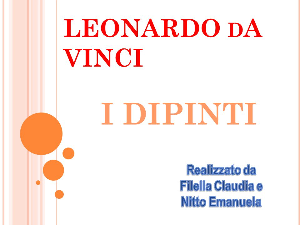 Leonardo da Vinci fu pittore, scultore,scrit- tore e inventore, fu uno degli uomini più geniali del Quattrocento.