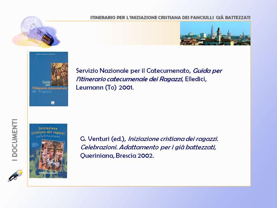 Guida per l'itinerario catecumenale dei Ragazzi Servizio Nazionale per il Catecumenato, Guida per l'itinerario catecumenale dei Ragazzi, Elledici, Leumann (To) 2001.