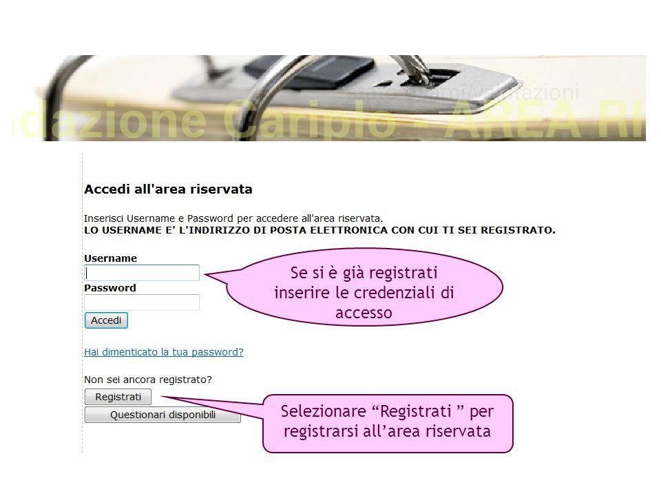 """Se si è già registrati inserire le credenziali di accesso Selezionare """"Registrati """" per registrarsi all'area riservata"""
