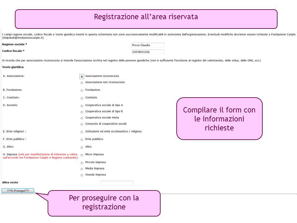 Per proseguire con la registrazione Compilare il form con le informazioni richieste Registrazione all'area riservata