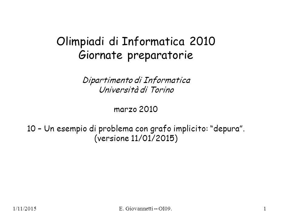 1/11/2015E. Giovannetti -- OI09.1 Olimpiadi di Informatica 2010 Giornate preparatorie Dipartimento di Informatica Università di Torino marzo 2010 10 –