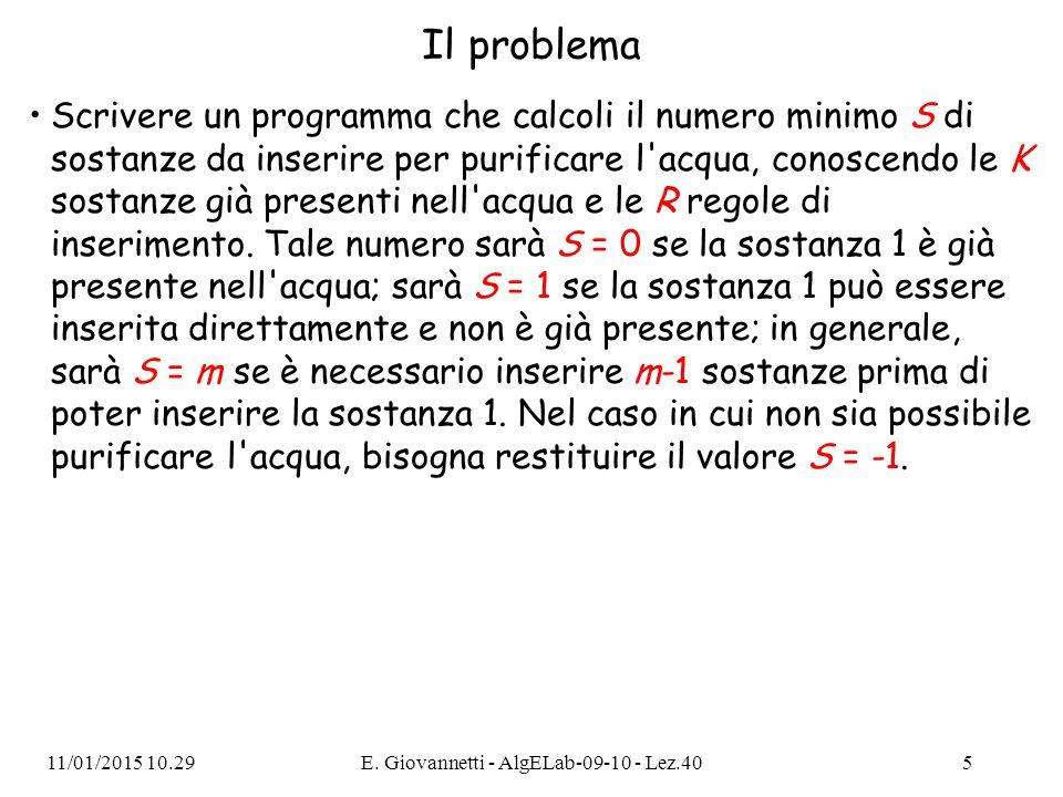 Il problema Scrivere un programma che calcoli il numero minimo S di sostanze da inserire per purificare l'acqua, conoscendo le K sostanze già presenti