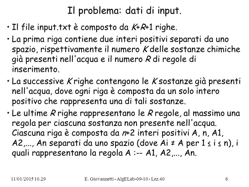 Il problema: dati di input. Il file input.txt è composto da K+R+1 righe. La prima riga contiene due interi positivi separati da uno spazio, rispettiva