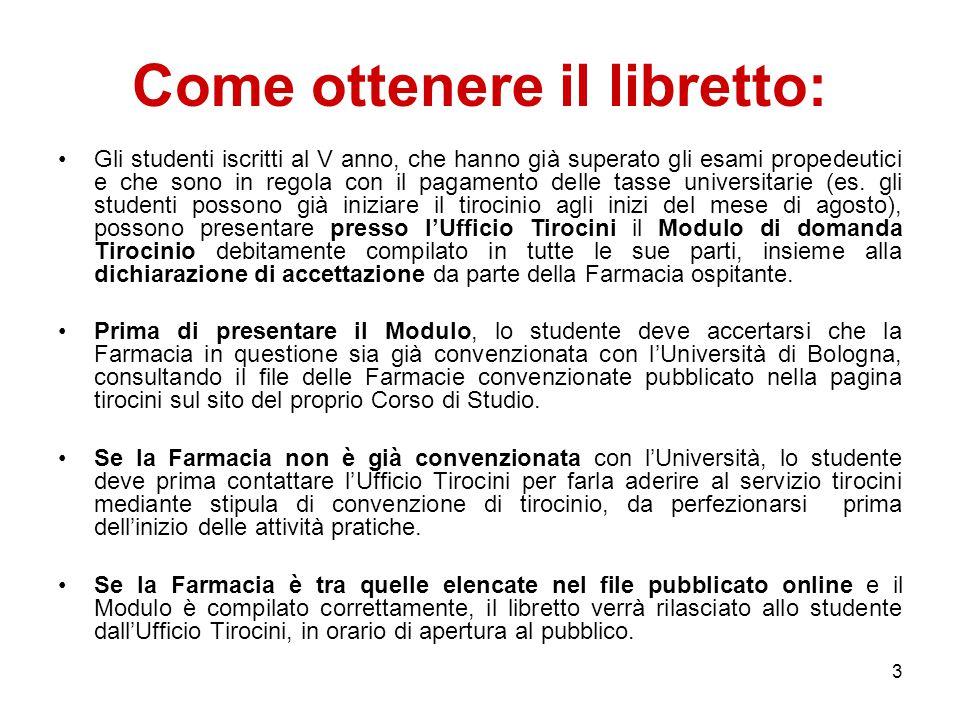 3 Come ottenere il libretto: Gli studenti iscritti al V anno, che hanno già superato gli esami propedeutici e che sono in regola con il pagamento delle tasse universitarie (es.
