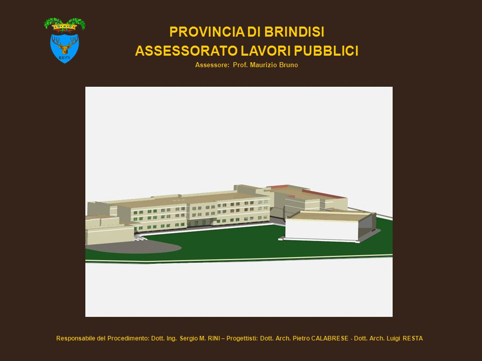 PROVINCIA DI BRINDISI ASSESSORATO LAVORI PUBBLICI Assessore: Prof.