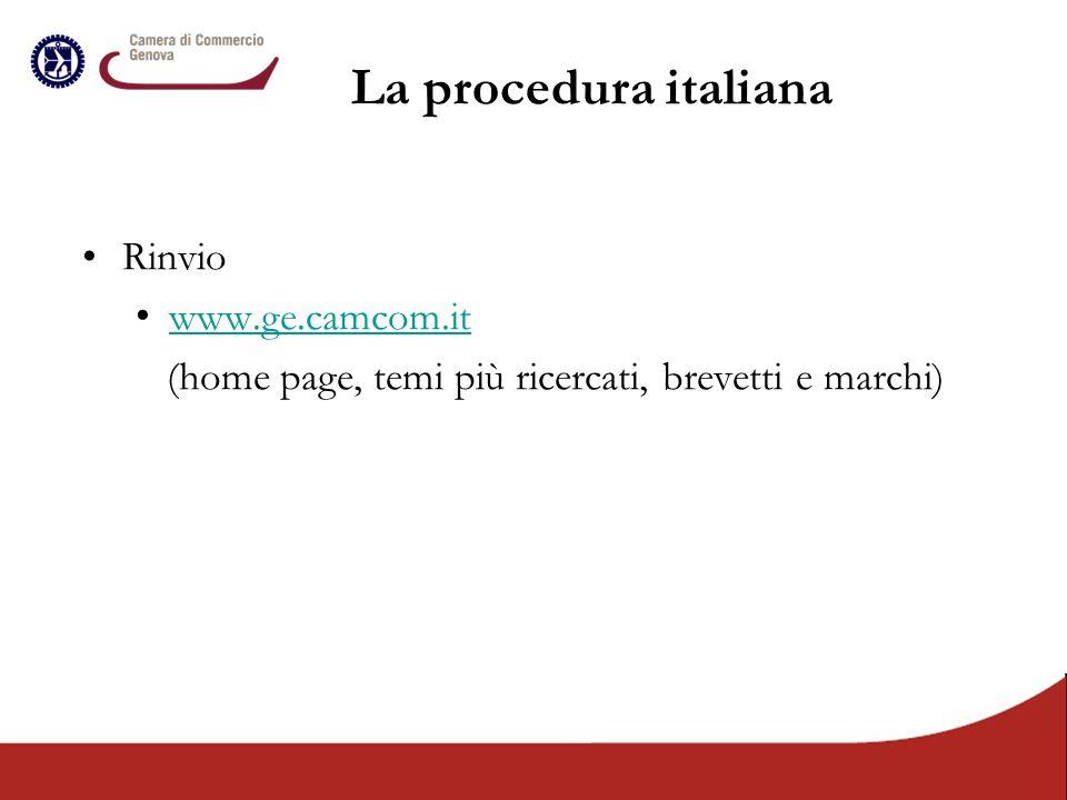 Rinvio www.ge.camcom.it (home page, temi più ricercati, brevetti e marchi) La procedura italiana