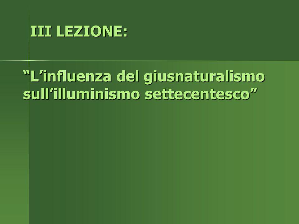 III LEZIONE: L'influenza del giusnaturalismo sull'illuminismo settecentesco