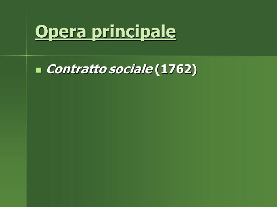 Opera principale Contratto sociale (1762) Contratto sociale (1762)