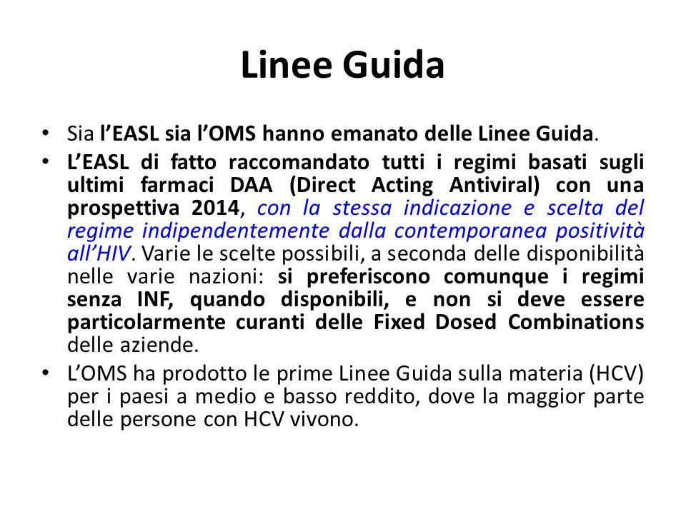 Linee Guida Sia l'EASL sia l'OMS hanno emanato delle Linee Guida. L'EASL di fatto raccomandato tutti i regimi basati sugli ultimi farmaci DAA (Direct
