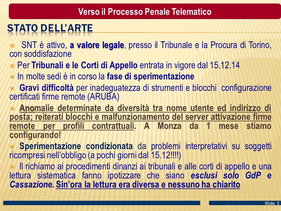 a valore legale  SNT è attivo, a valore legale, presso il Tribunale e la Procura di Torino, con soddisfazione  Per Tribunali e le Corti di Appello e
