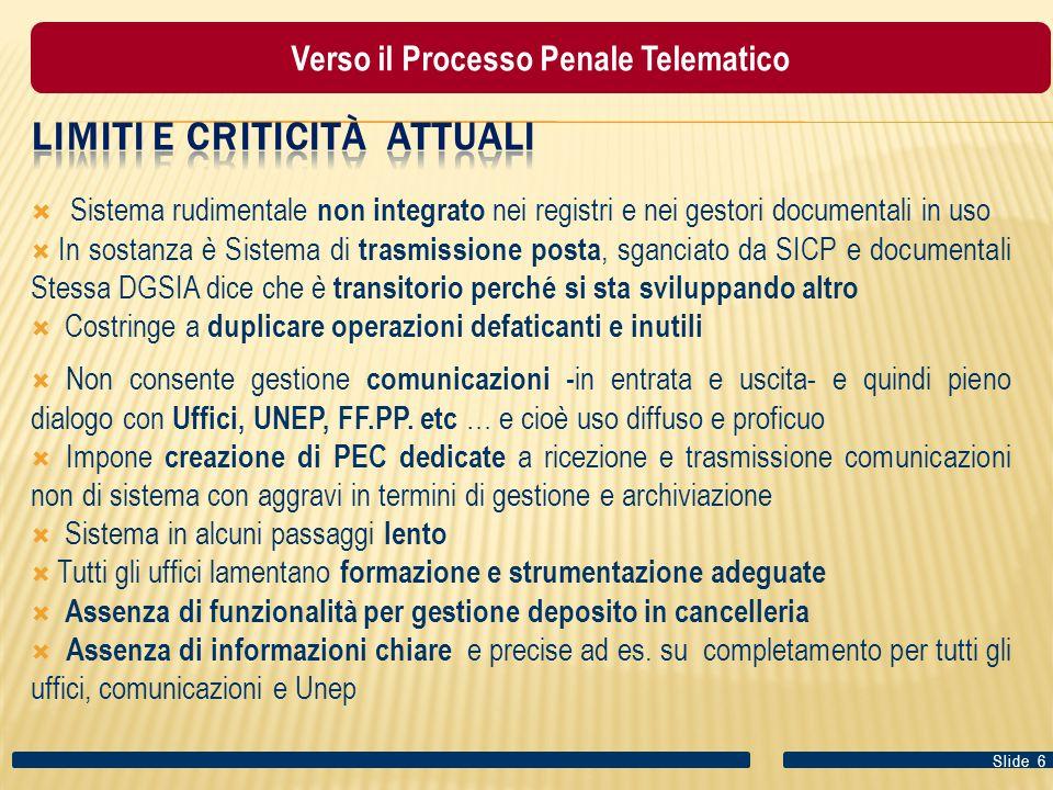 INTEROPERABILITA' Ma non è chiara la struttura prevista e tempistica  1) DGSIA -consapevole di questi limiti- ha già previsto un progetto di MEV per integrare la funzione della notifica del provvedimento all'interno di SICP.