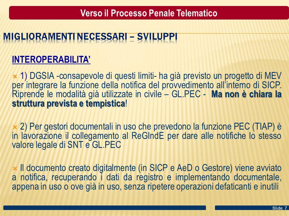 INTEROPERABILITA' Ma non è chiara la struttura prevista e tempistica  1) DGSIA -consapevole di questi limiti- ha già previsto un progetto di MEV per