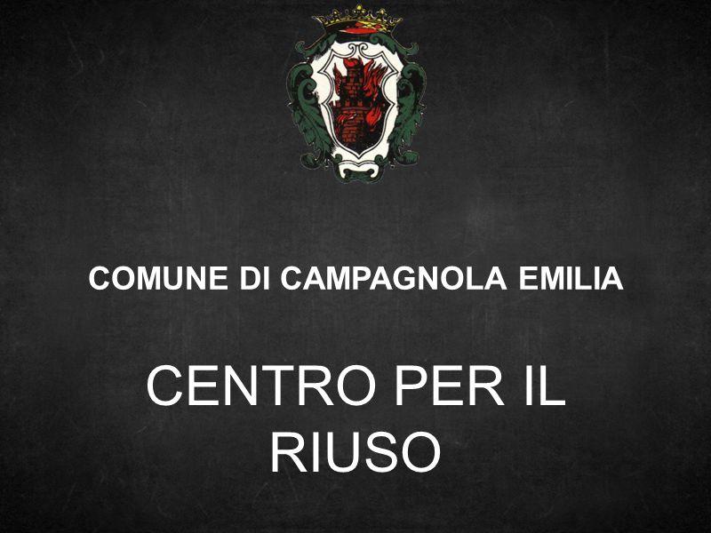 COMUNE DI CAMPAGNOLA EMILIA CENTRO PER IL RIUSO
