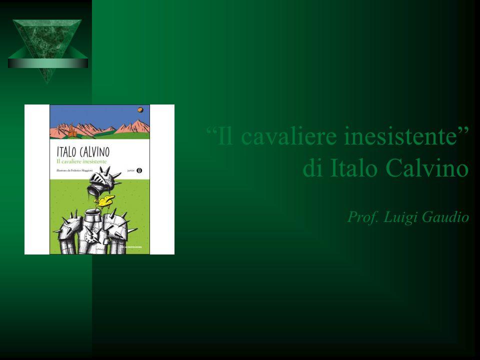"""Il cavaliere inesistente"" di Italo Calvino Prof. Luigi Gaudio"
