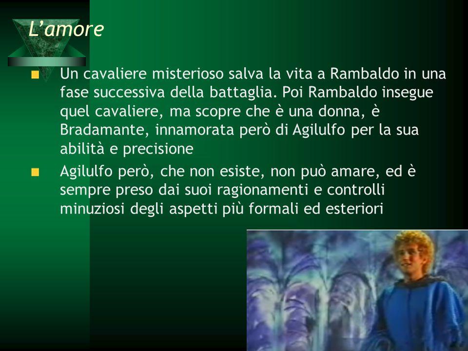 L'amore Un cavaliere misterioso salva la vita a Rambaldo in una fase successiva della battaglia. Poi Rambaldo insegue quel cavaliere, ma scopre che è