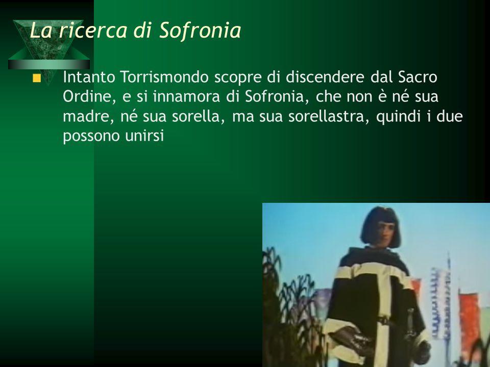 Intanto Torrismondo scopre di discendere dal Sacro Ordine, e si innamora di Sofronia, che non è né sua madre, né sua sorella, ma sua sorellastra, quin
