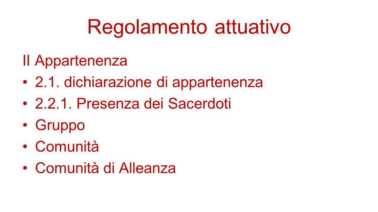 Regolamento attuativo II Appartenenza 2.1. dichiarazione di appartenenza 2.2.1. Presenza dei Sacerdoti Gruppo Comunità Comunità di Alleanza