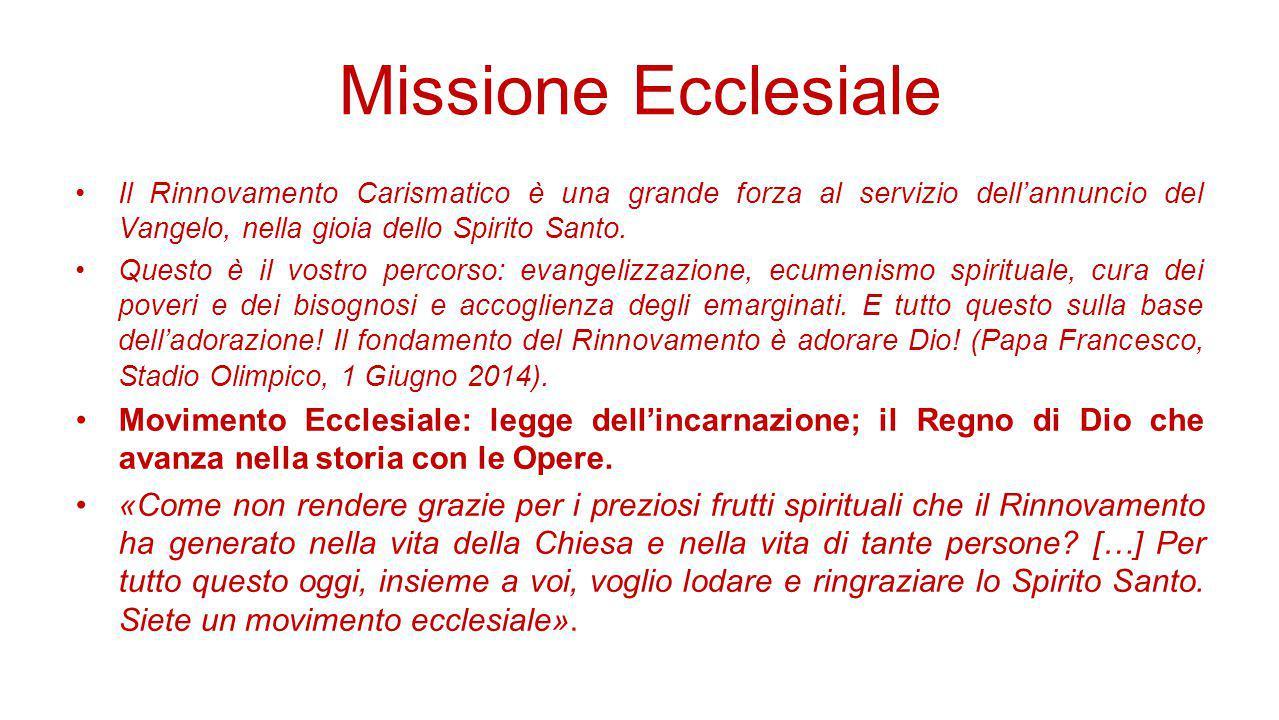 Missione Ecclesiale Il Rinnovamento Carismatico è una grande forza al servizio dell'annuncio del Vangelo, nella gioia dello Spirito Santo. Questo è il