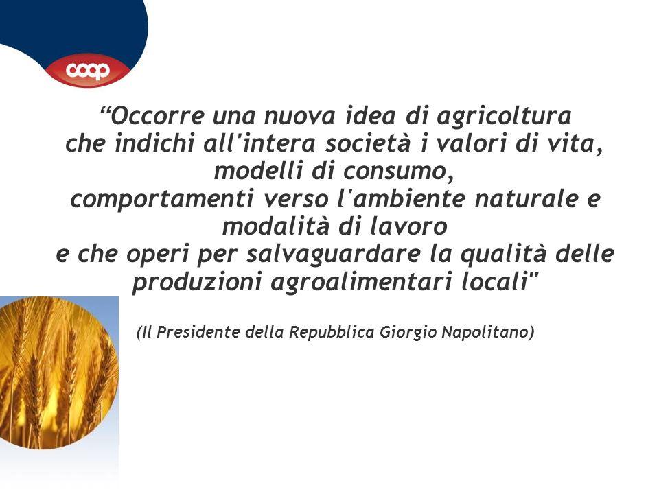 """"""" Occorre una nuova idea di agricoltura che indichi all'intera societ à i valori di vita, modelli di consumo, comportamenti verso l'ambiente naturale"""
