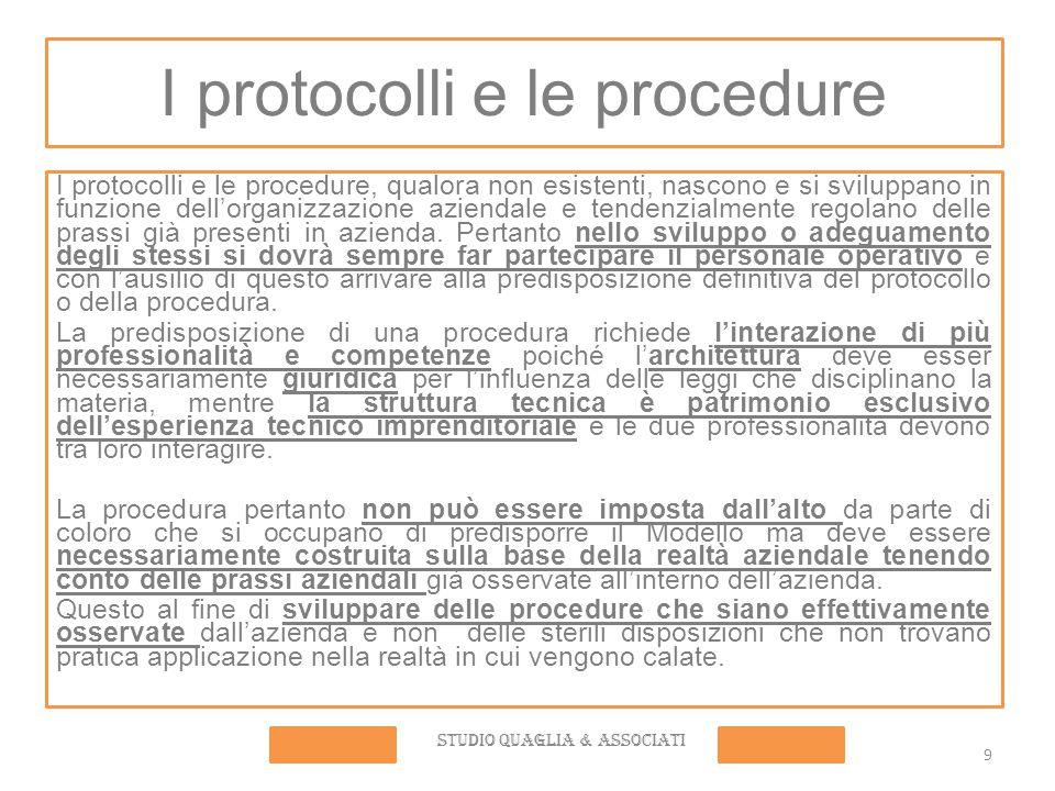 9 I protocolli e le procedure I protocolli e le procedure, qualora non esistenti, nascono e si sviluppano in funzione dell'organizzazione aziendale e