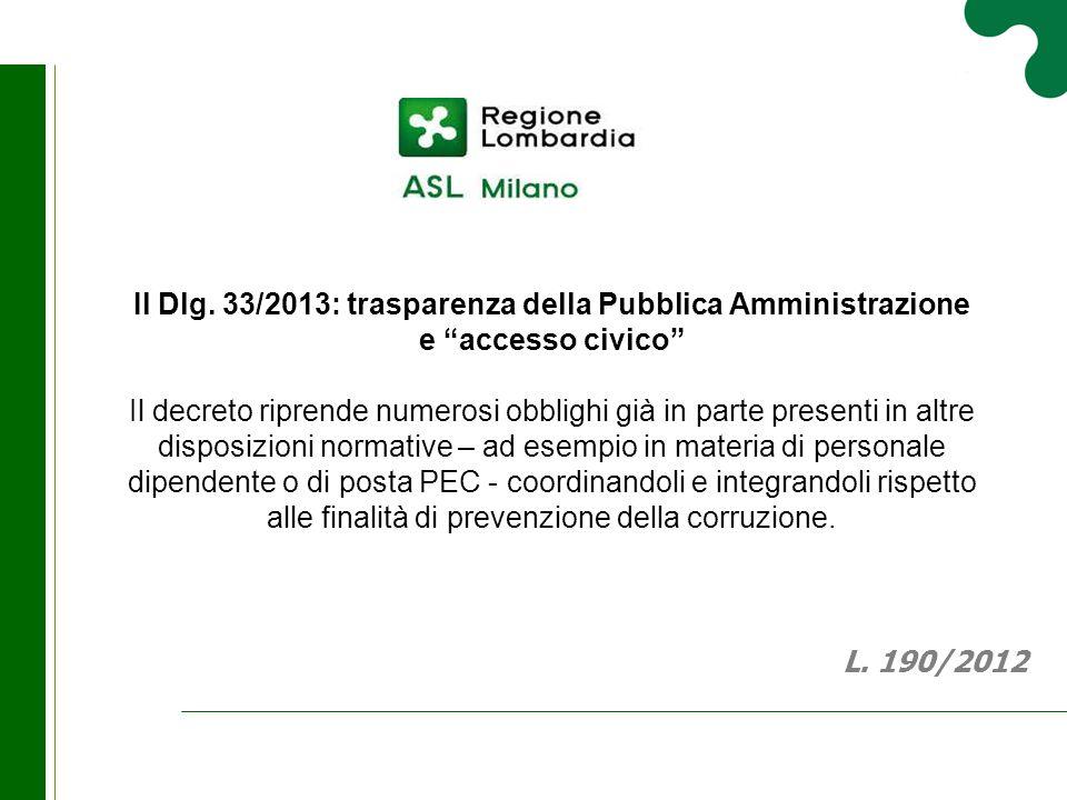 """Il Dlg. 33/2013: trasparenza della Pubblica Amministrazione e """"accesso civico"""" Il decreto riprende numerosi obblighi già in parte presenti in altre di"""
