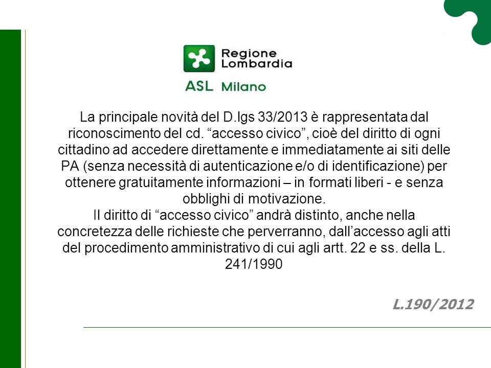 """La principale novità del D.lgs 33/2013 è rappresentata dal riconoscimento del cd. """"accesso civico"""", cioè del diritto di ogni cittadino ad accedere dir"""
