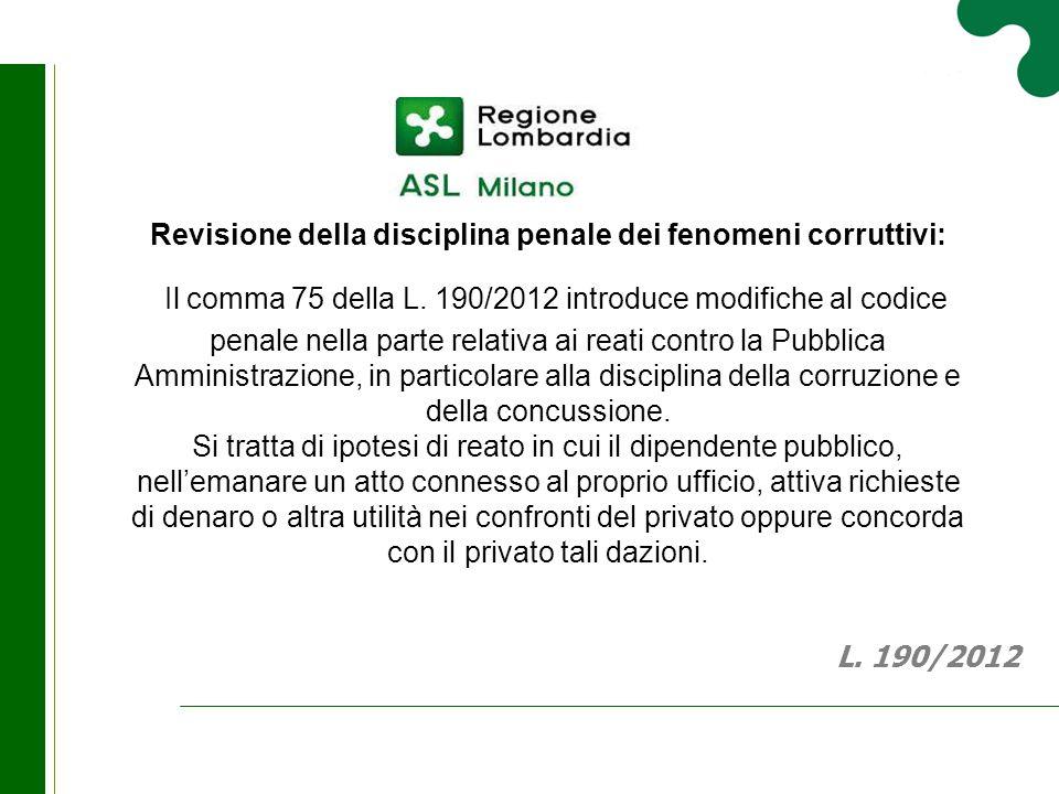 Revisione della disciplina penale dei fenomeni corruttivi: Il comma 75 della L. 190/2012 introduce modifiche al codice penale nella parte relativa ai